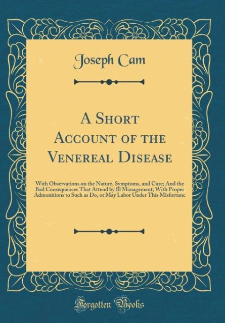 A Short Account of the Venereal Disease