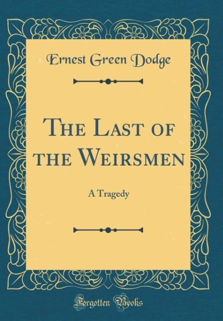 The Last of the Weirsmen