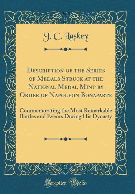Description of the Series of Medals Struck at the National Medal Mint by Order of Napoleon Bonaparte