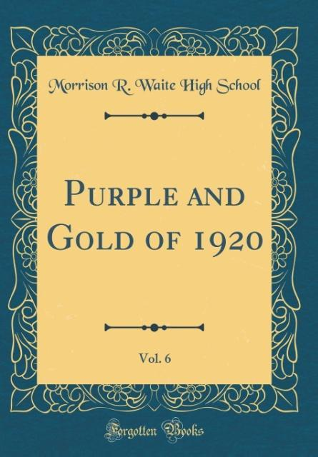 Purple and Gold of 1920, Vol. 6 (Classic Reprint)