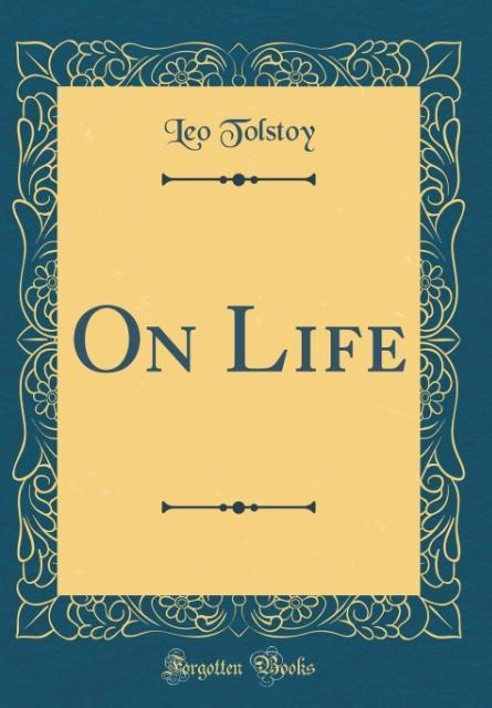 On Life (Classic Reprint)