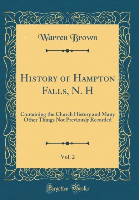 History of Hampton Falls, N. H, Vol. 2