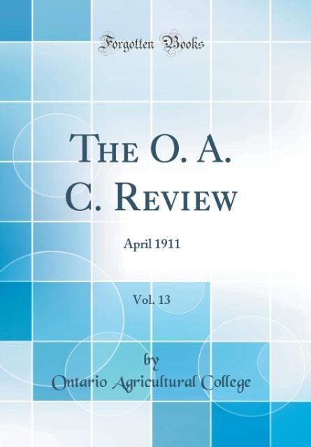 The O. A. C. Review, Vol. 13