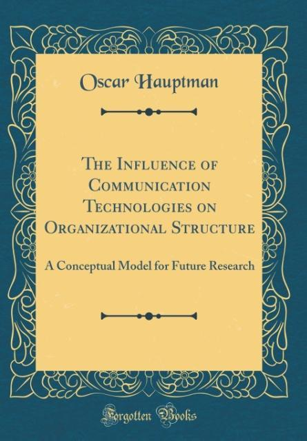 The Influence of Communication Technologies on Organizational Structure