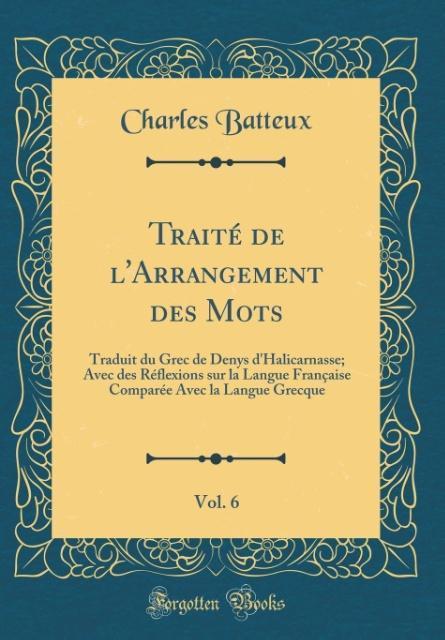 Traité de l'Arrangement des Mots, Vol. 6