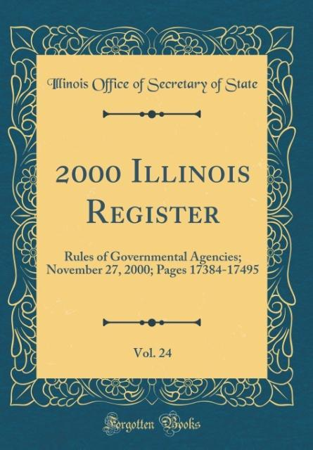 2000 Illinois Register, Vol. 24 als Buch von Illinois Office of Secretary of State