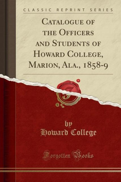Catalogue of the Officers and Students of Howard College, Marion, Ala., 1858-9 (Classic Reprint) als Taschenbuch von Howard College