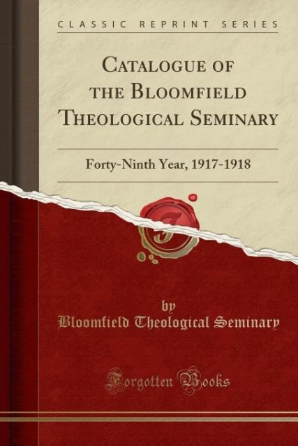 Catalogue of the Bloomfield Theological Seminary als Taschenbuch von Bloomfield Theological Seminary