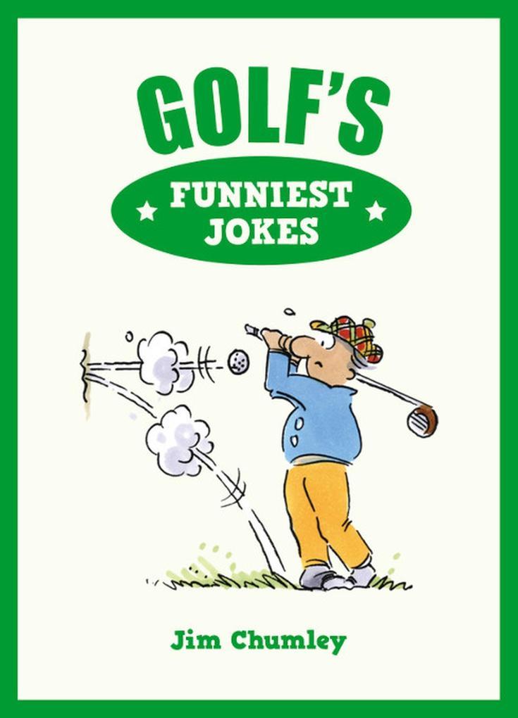 Golf´s Funniest Jokes als eBook von Jim Chumley - Summersdale Publishers Ltd
