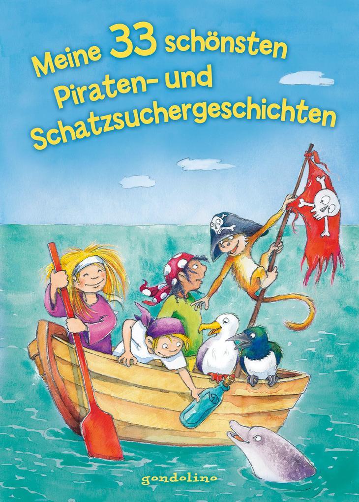 Meine 33 schönsten Piraten- und Schatzsuchergeschichten als Buch