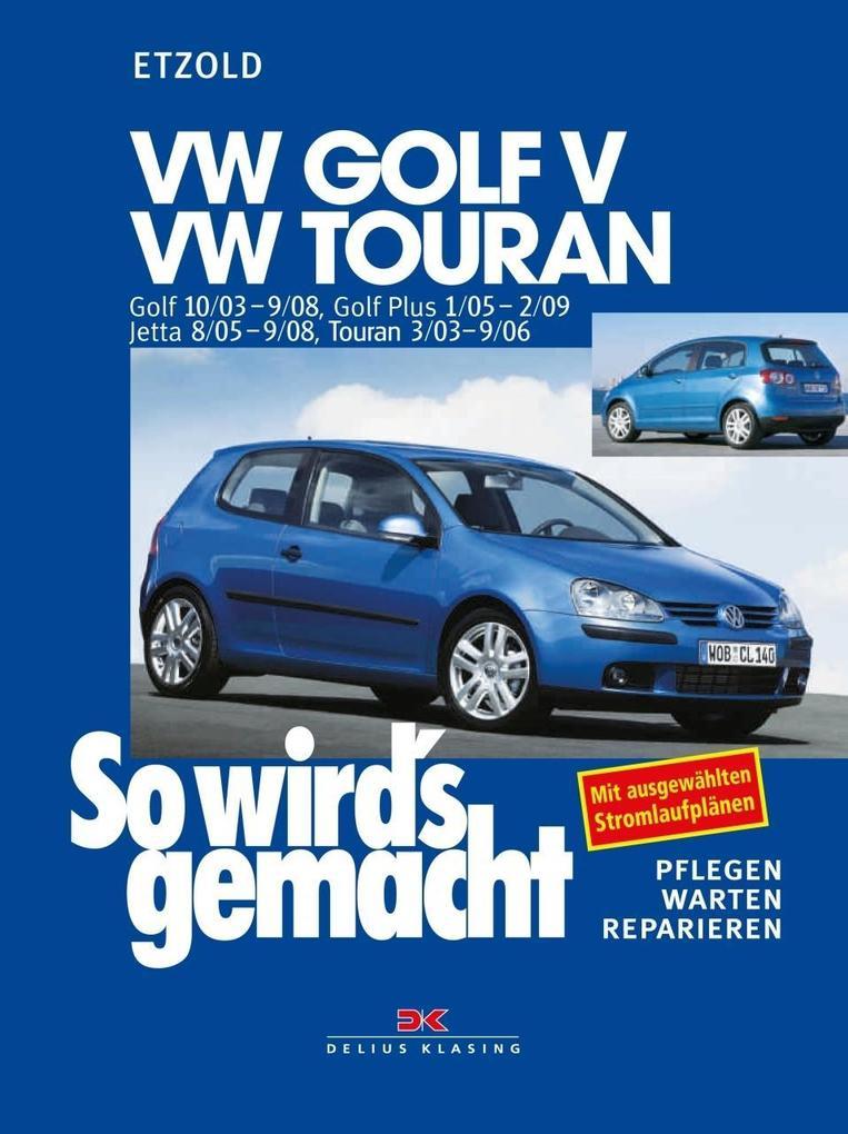 So wird's gemacht. VW Golf V 10/03-9/08, VW Touran I als Buch (kartoniert)