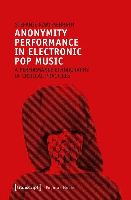 Anonymity Performance in Electronic Pop Music a...