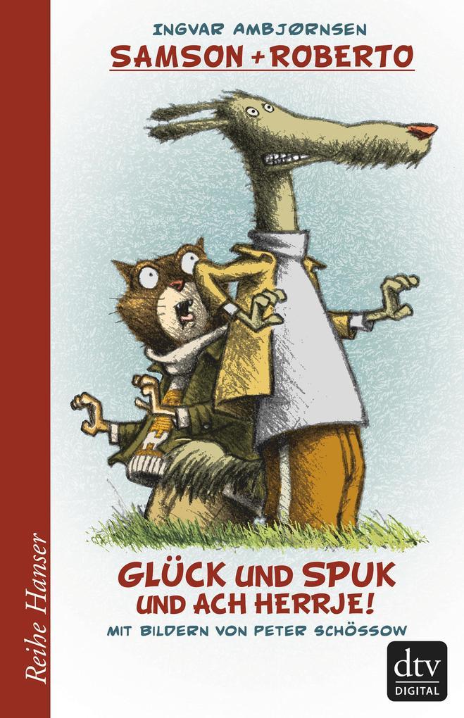 Samson und Roberto Glück und Spuk und ach herrje! als eBook