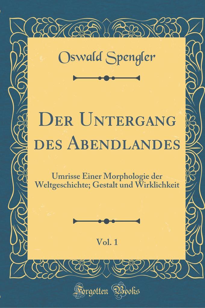 Der Untergang des Abendlandes, Vol. 1