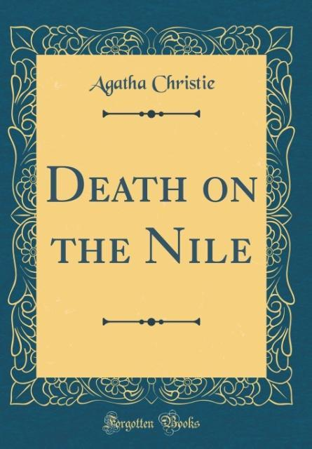 Death on the Nile (Classic Reprint)
