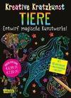 Kreative Kratzkunst: Tiere: Set mit 10 Kratzbildern, Anleitungsbuch und Holzstift