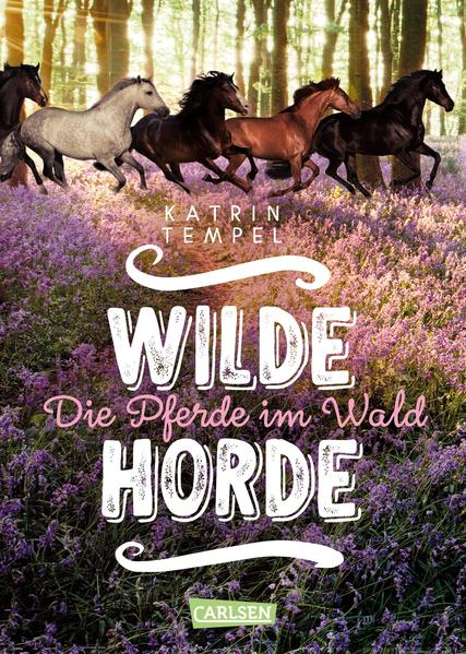 Wilde Horde 1: Die Pferde im Wald als Buch (gebunden)