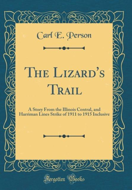 The Lizard´s Trail als Buch von Carl E. Person