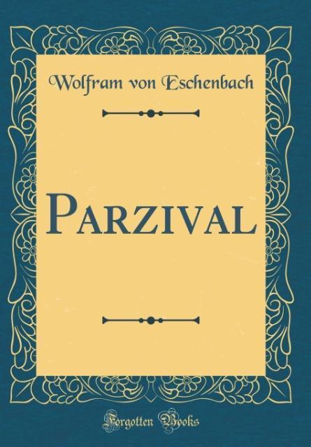 Parzival (Classic Reprint)