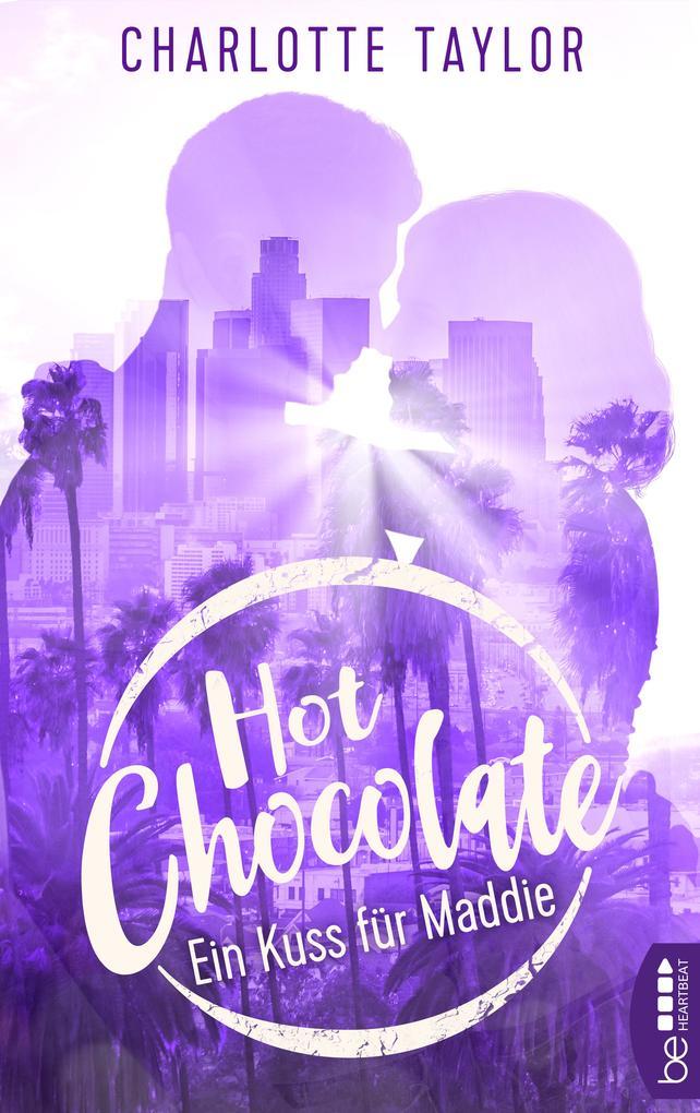 Hot Chocolate - Ein Kuss für Maddie als eBook