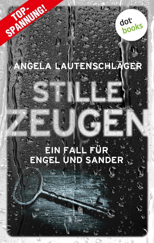 Stille Zeugen - Ein Fall für Engel und Sander 1 als eBook