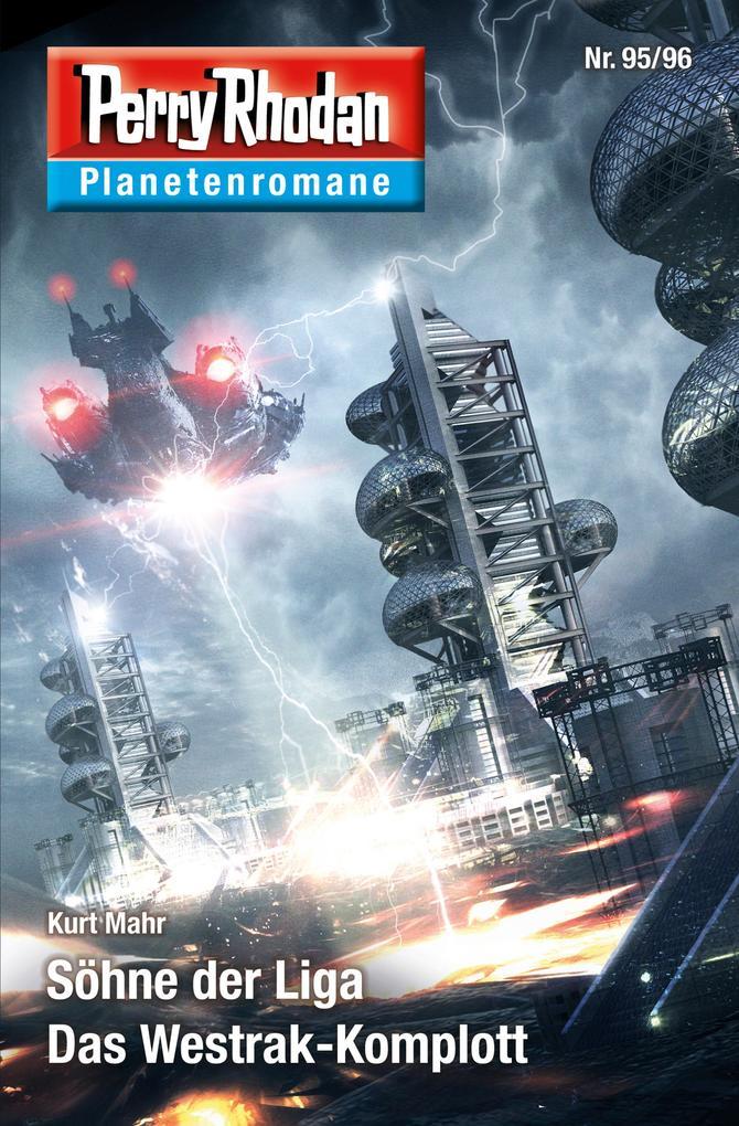 Planetenroman 95 + 96: Söhne der Liga / Das Westrak-Komplott als eBook
