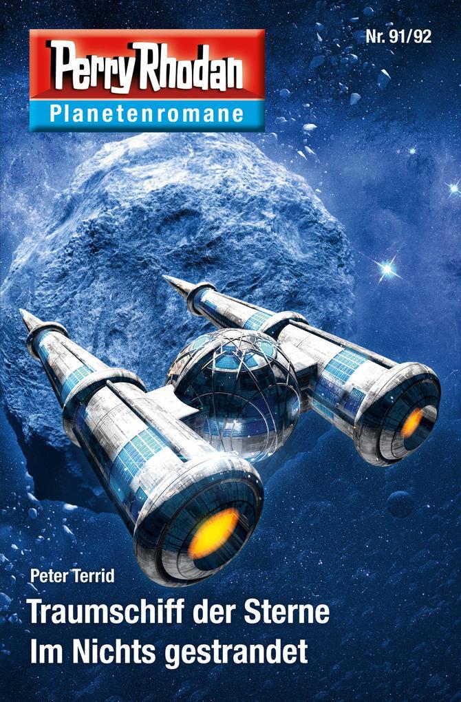 Planetenroman 91 + 92: Traumschiff der Sterne / Im Nichts gestrandet als eBook