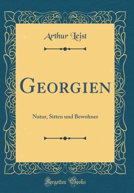 Georgien als Buch von Arthur Leist