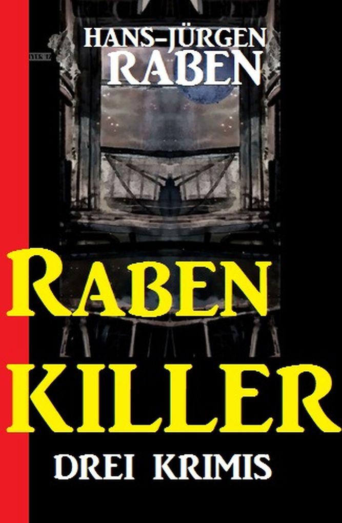 Raben-Killer: Drei Krimis als eBook von Hans-Jü...