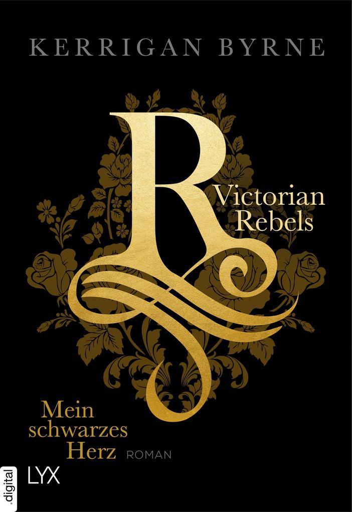 Victorian Rebels - Mein schwarzes Herz als eBook epub