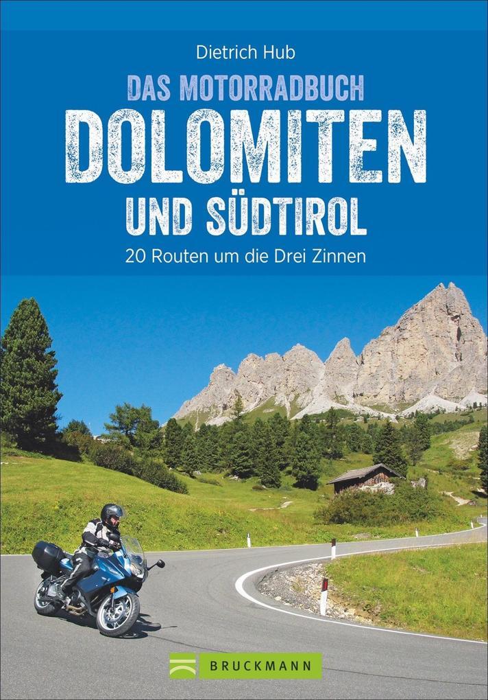 Das Motorradbuch Dolomiten und Südtirol als Buch
