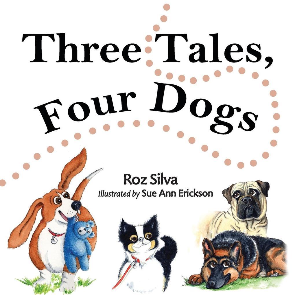 Three Tales, Four Dogs als Taschenbuch von Roz Silva