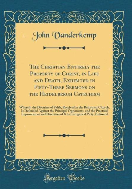 The Christian Entirely the Property of Christ, ...