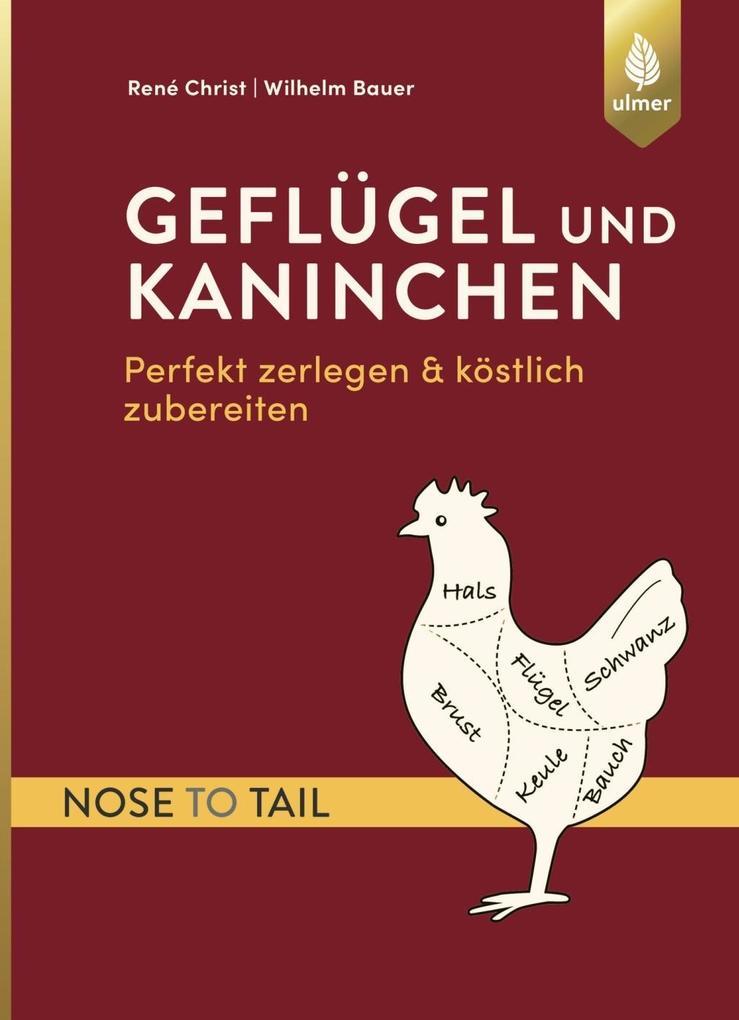Geflügel und Kaninchen - nose to tail als Buch