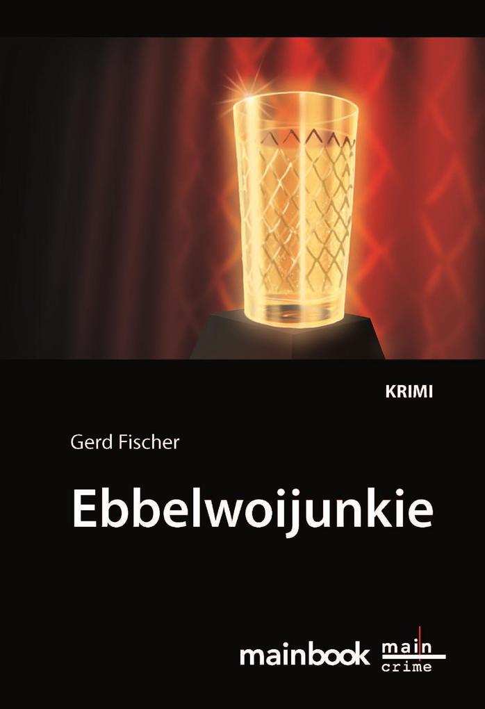 Ebbelwoijunkie: Kommissar Rauscher 9 als eBook epub
