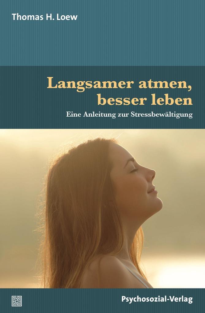 Langsamer atmen, besser leben als Buch (gebunden)
