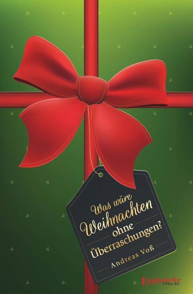 Was wäre Weihnachten ohne Überraschungen? als T...