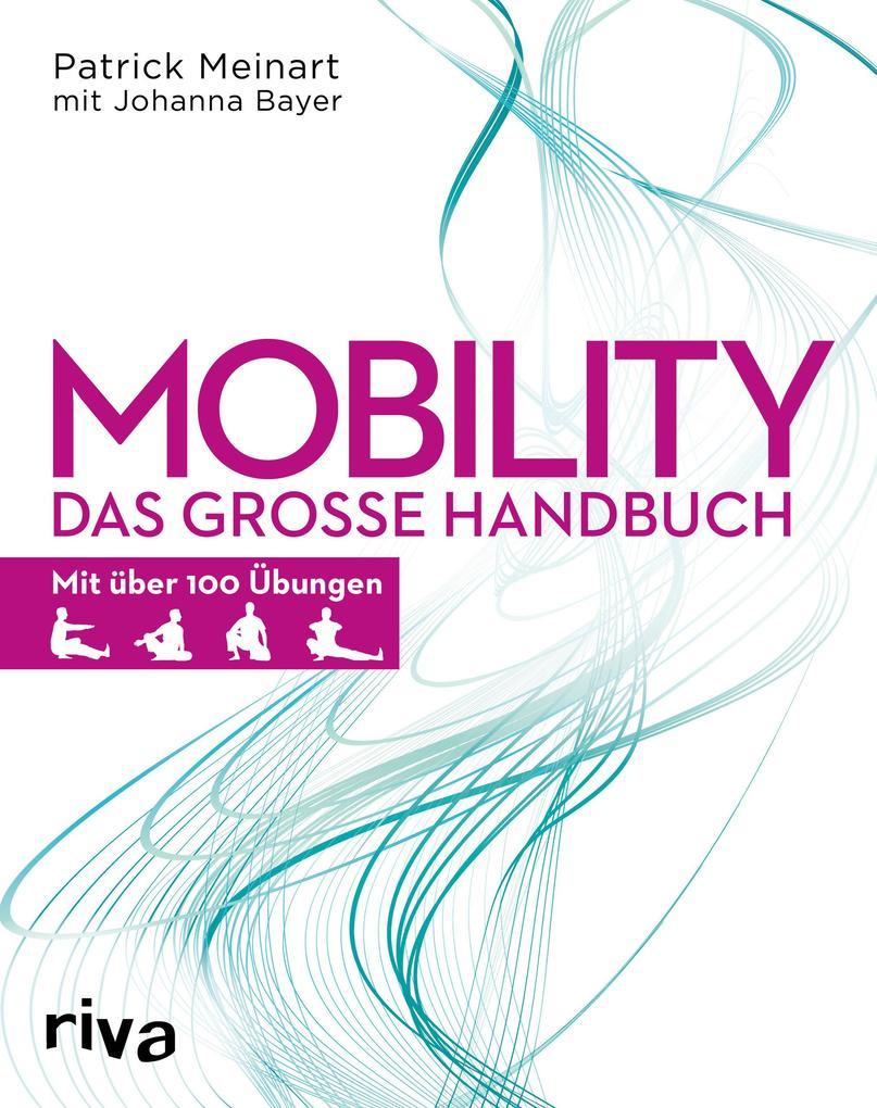 Mobility Das große Handbuch Taschenbuch September 2018 Patrick Meinart Johanna Bayer Riva 3742302116 10