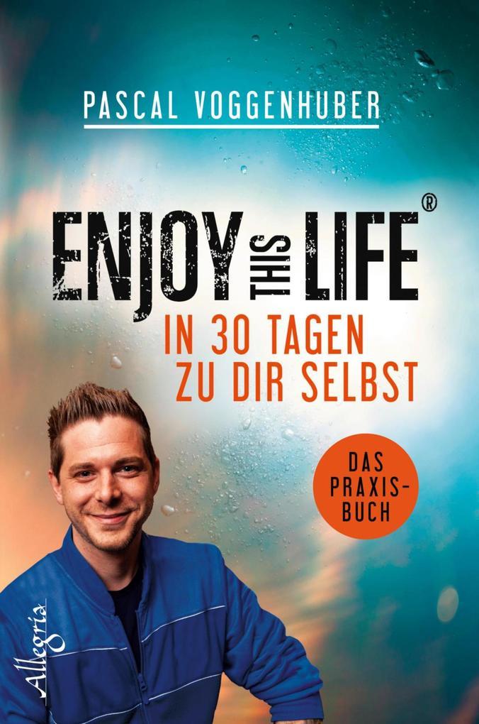 Enjoy this Life - In 30 Tagen zu dir selbst als eBook
