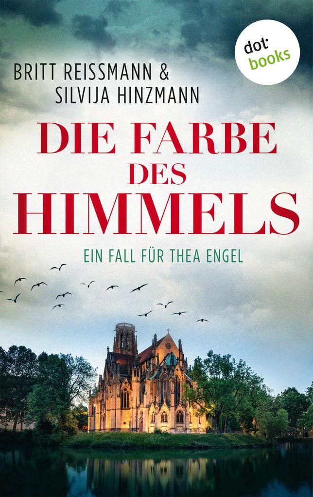 Die Farbe des Himmels: Ein Fall für Thea Engel - Band 1 als eBook
