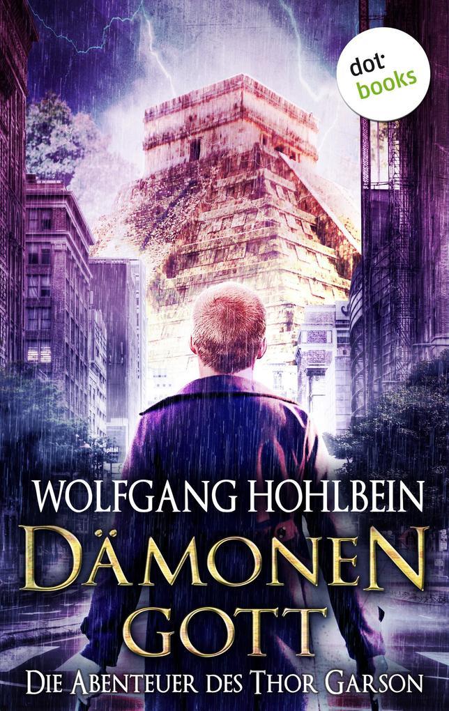Dämonengott: Die Abenteuer des Thor Garson - Erster Roman als eBook