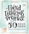 Handlettering Projekte - 50 neue Ideen für Feste, Wohndeko und mehr