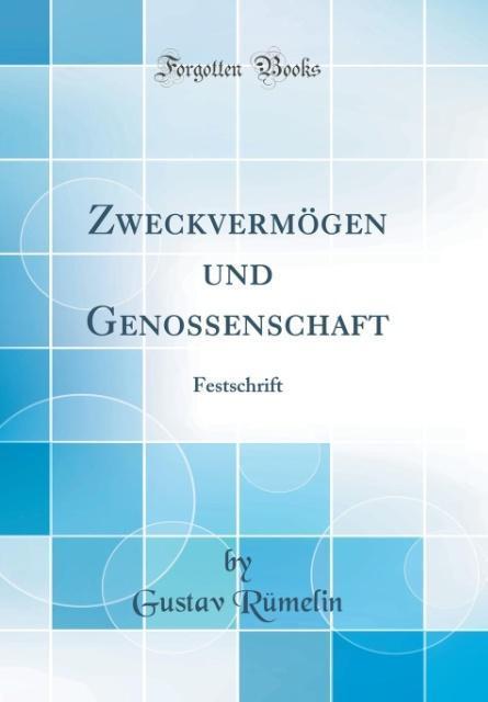 Zweckvermögen und Genossenschaft als Buch von Gustav Rümelin