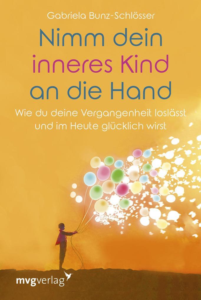 Nimm dein inneres Kind an die Hand als Buch (gebunden)