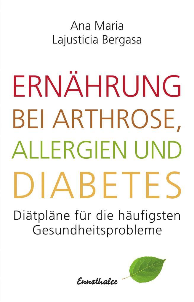 Ernährung bei Arthrose, Allergien und Diabetes als Buch