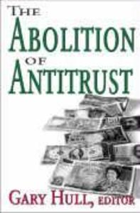 The Abolition of Antitrust als Buch (gebunden)