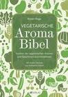 Vegetarische Aroma-Bibel - eBook