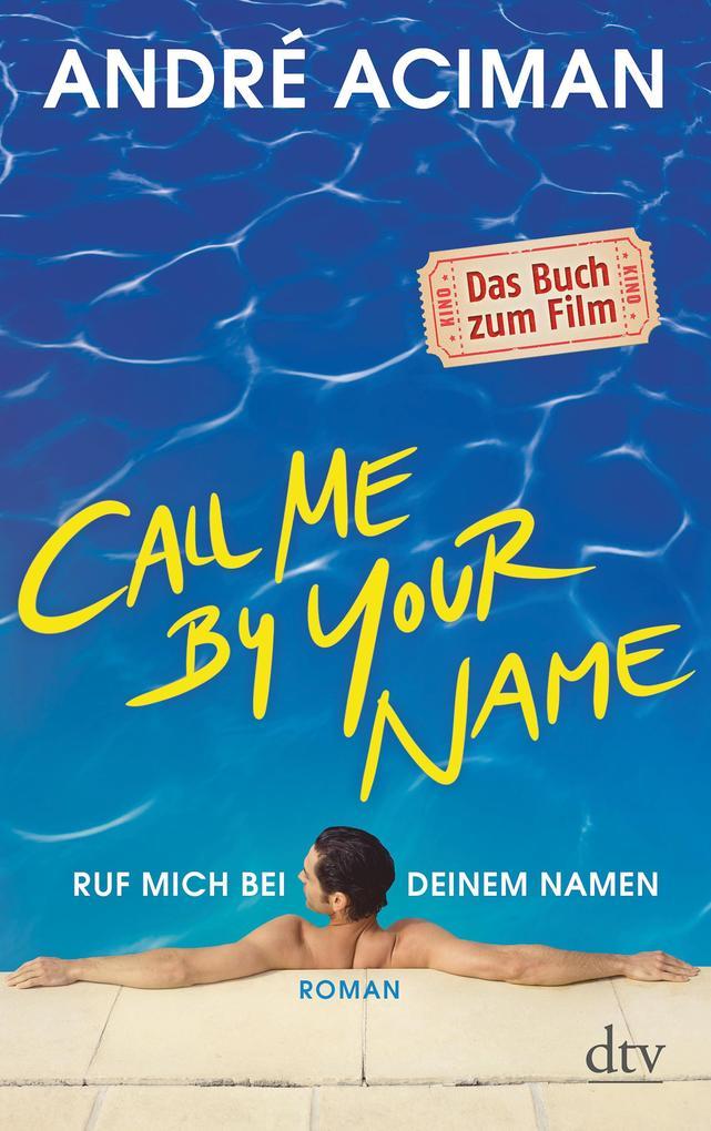 Call Me by Your Name Ruf mich bei deinem Namen als eBook