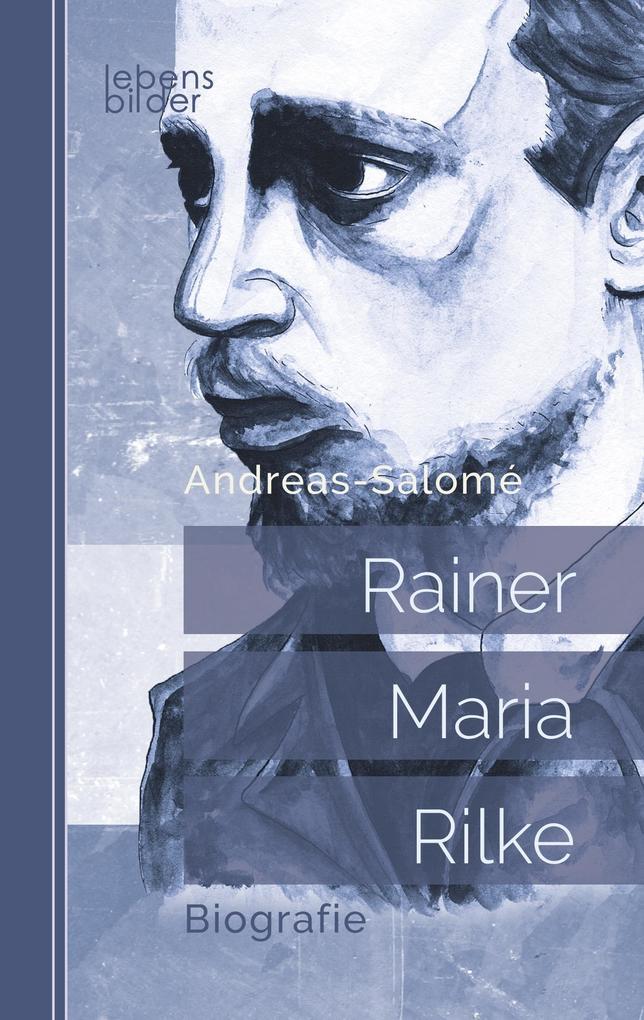 Rainer Maria Rilke: Biografie als Buch