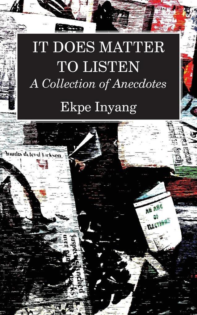 It Does Matter To Listen als Taschenbuch von Ekpe Inyang